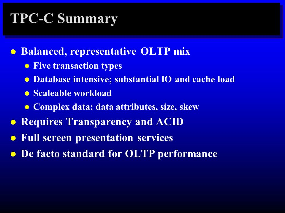TPC-C Summary Balanced, representative OLTP mix