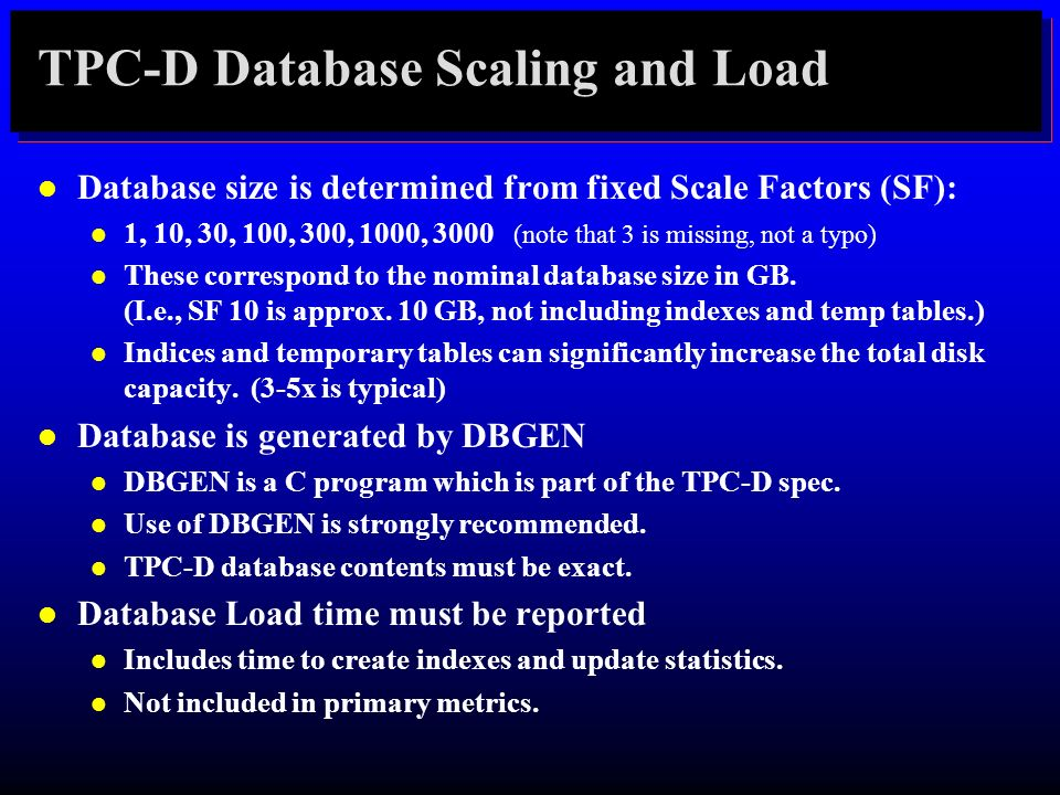 TPC-D Database Scaling and Load