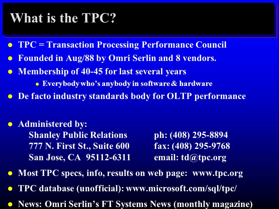 What is the TPC TPC = Transaction Processing Performance Council