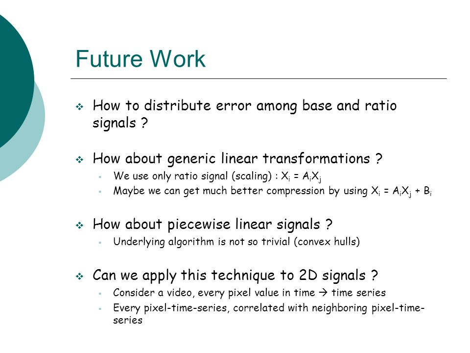 Future Work How to distribute error among base and ratio signals