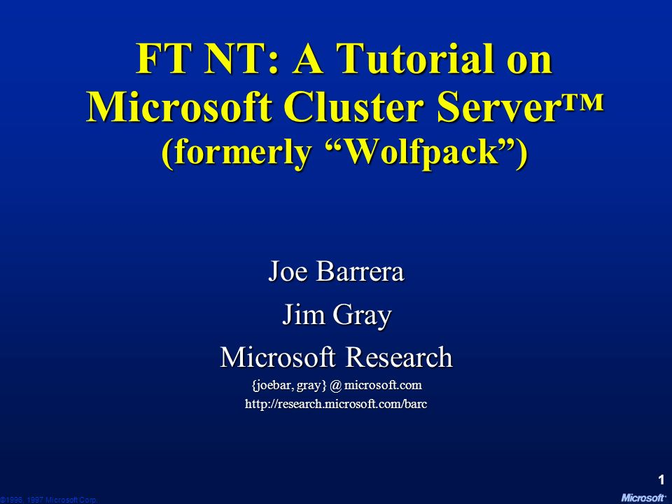 FT NT: A Tutorial on Microsoft Cluster Server™ (formerly Wolfpack )
