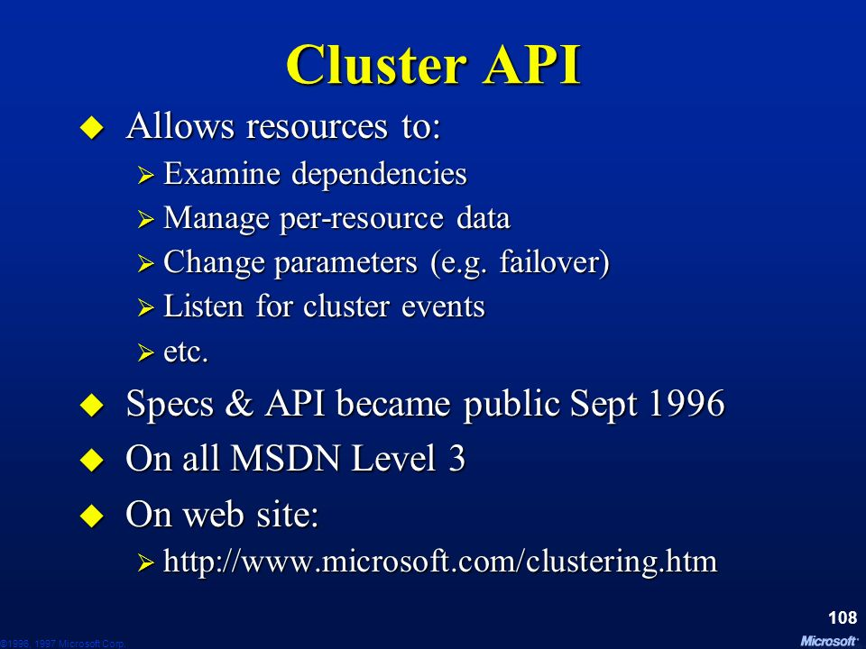 Cluster API Allows resources to: Specs & API became public Sept 1996
