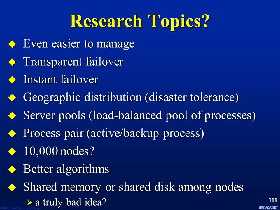 Research Topics Even easier to manage Transparent failover