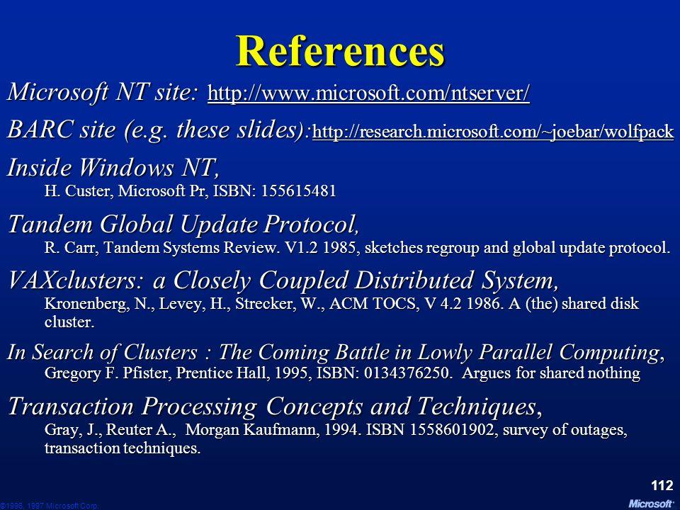 References Microsoft NT site: http://www.microsoft.com/ntserver/