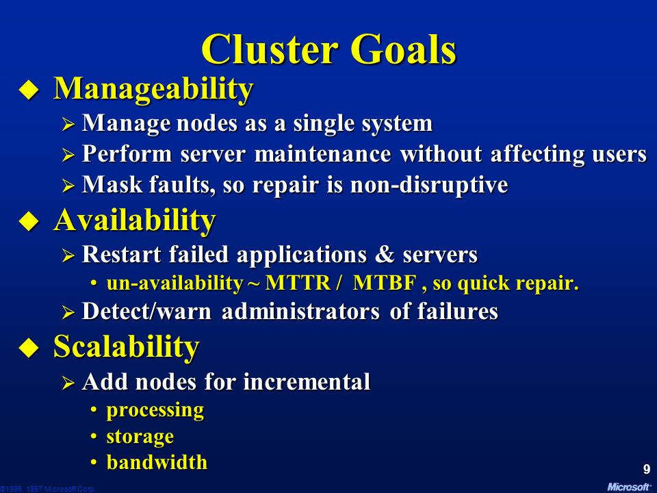 Cluster Goals Manageability Availability Scalability