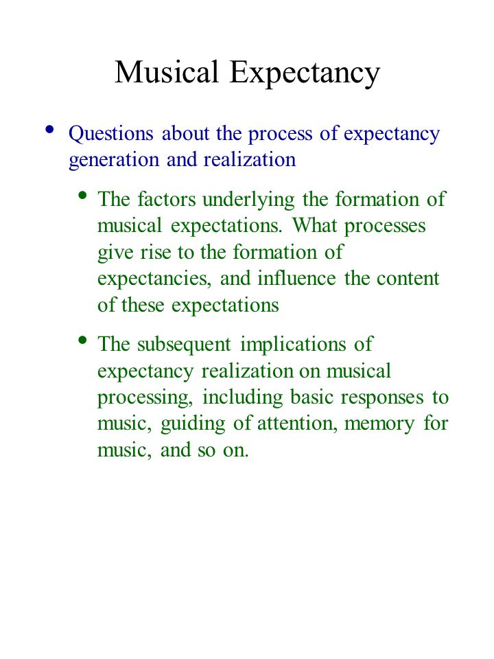 Musical Expectancy Questions About The Process Of Expectancy Generation And  Realization.