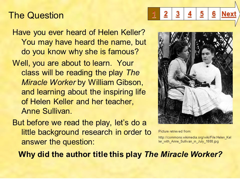everything has a name helen keller History has preserved the names of only a few members of the human  helen  keller with anne sullivan at a plain, black well-pump in the small  giving him a  minute account of everything that occurred on her way home.