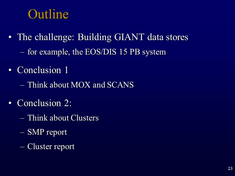 Outline The challenge: Building GIANT data stores Conclusion 1