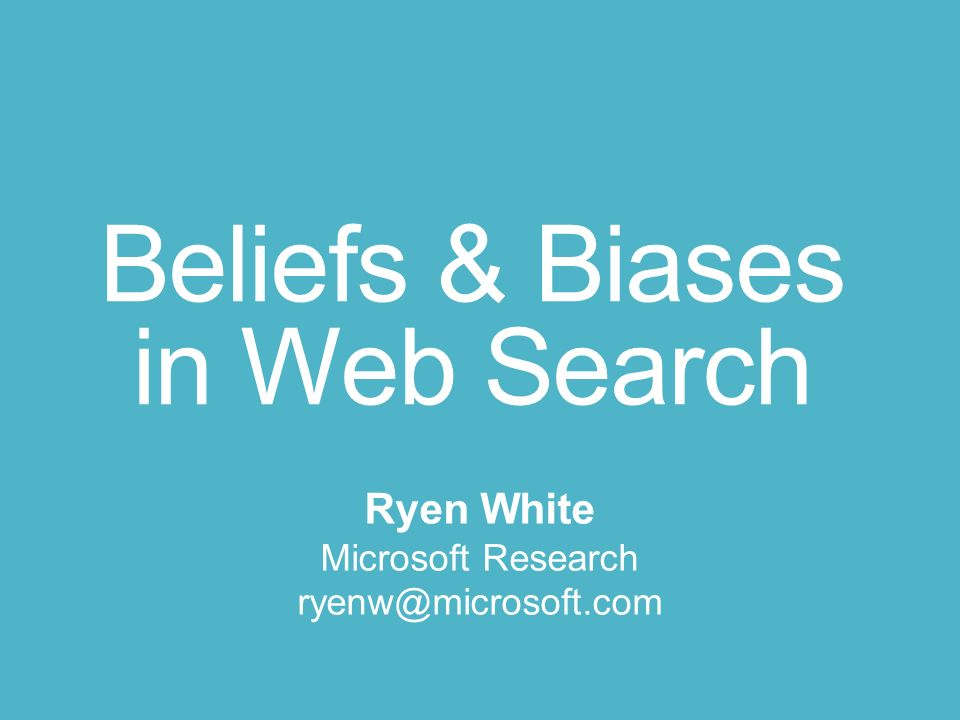 Beliefs & Biases in Web Search