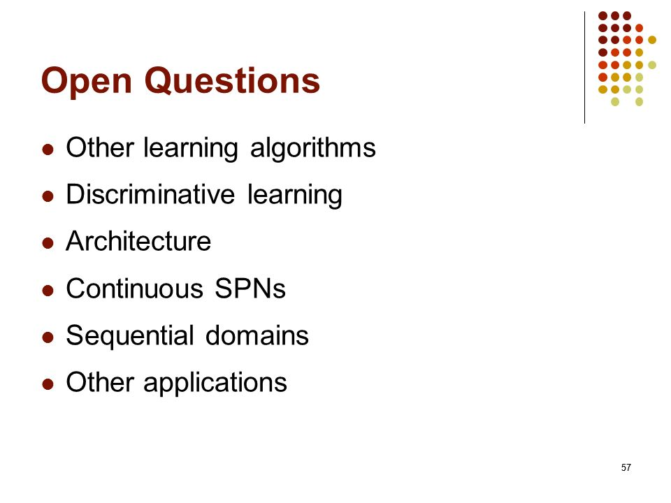 Open Questions Other learning algorithms Discriminative learning