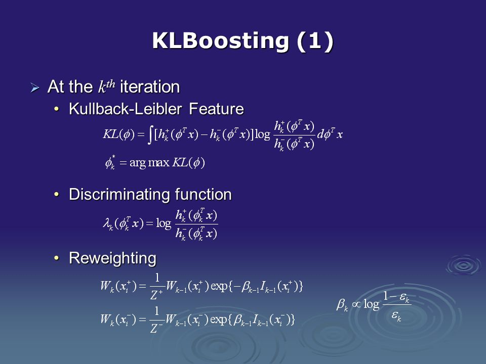 KLBoosting (1) At the kth iteration Kullback-Leibler Feature