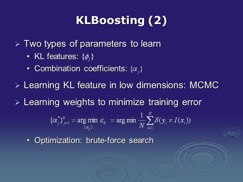 KLBoosting (2) Two types of parameters to learn