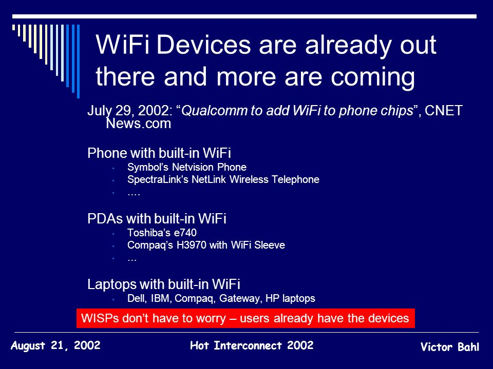 WiFi Devices are already out there and more are coming