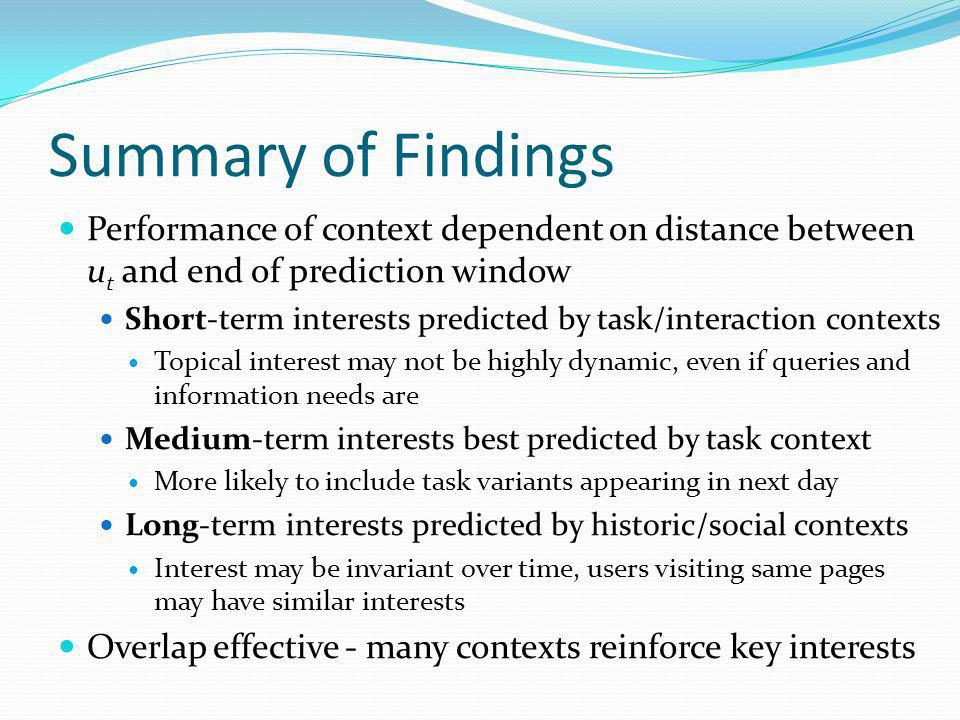 Summary of Findings Performance of context dependent on distance between ut and end of prediction window.