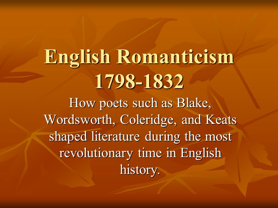 romanticism blake and keats The drama of british romanticism syllabus william blake syllabus  percy bysshe shelley, and john keats in the first place, i consider it essential to include the .