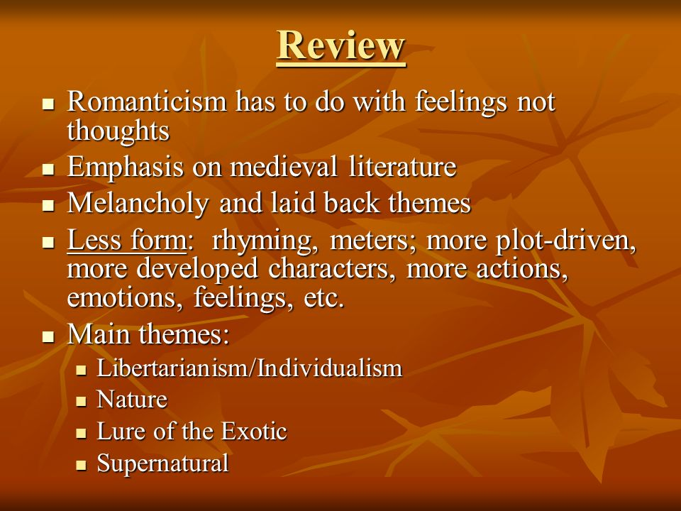 themes in romantic literature A brief guide to romanticism - romanticism was arguably the largest artistic movement of the late 1700s its influence was felt across continents and through every artistic discipline into the mid-nineteenth century, and many of its values and beliefs can still be seen in contemporary poetry.