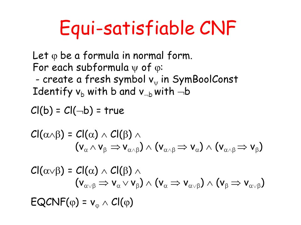Equi-satisfiable CNF Let  be a formula in normal form.