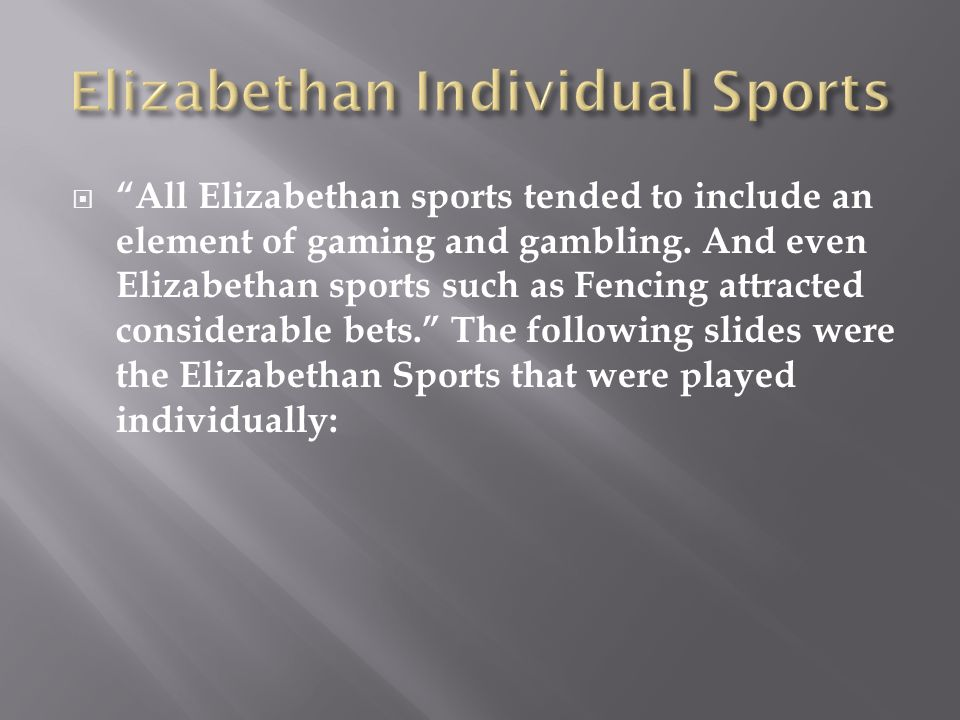 gambling in the elizabethan era Shakespeare search this site home  that england citizens participated in were gambling, one and  during the elizabethan era music was an important form of .