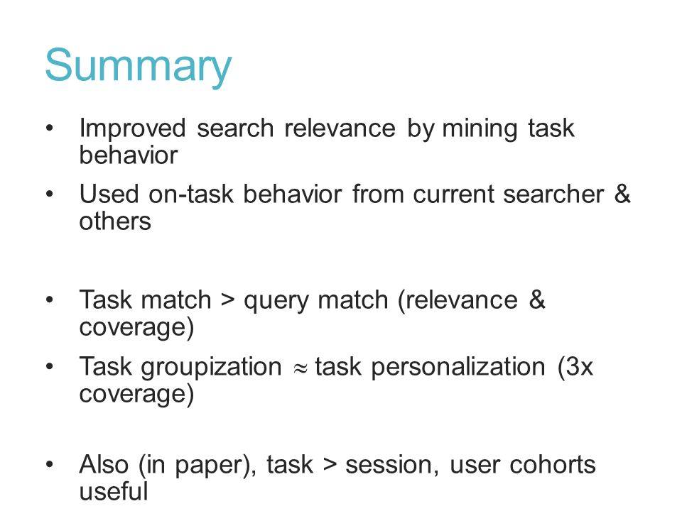 Summary Improved search relevance by mining task behavior
