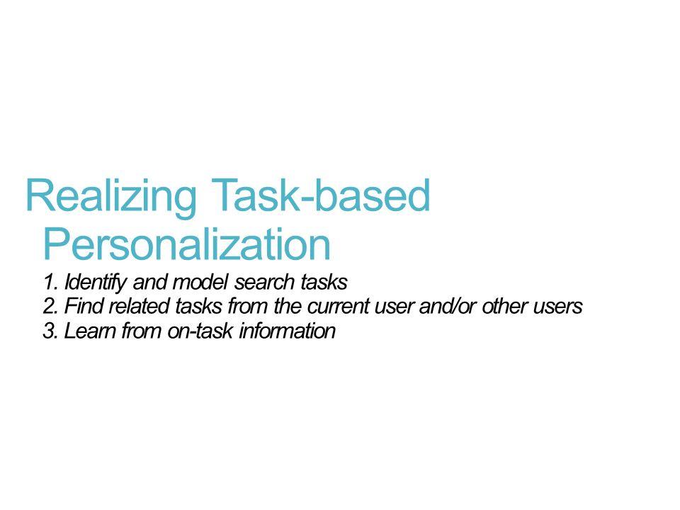Realizing Task-based Personalization 1