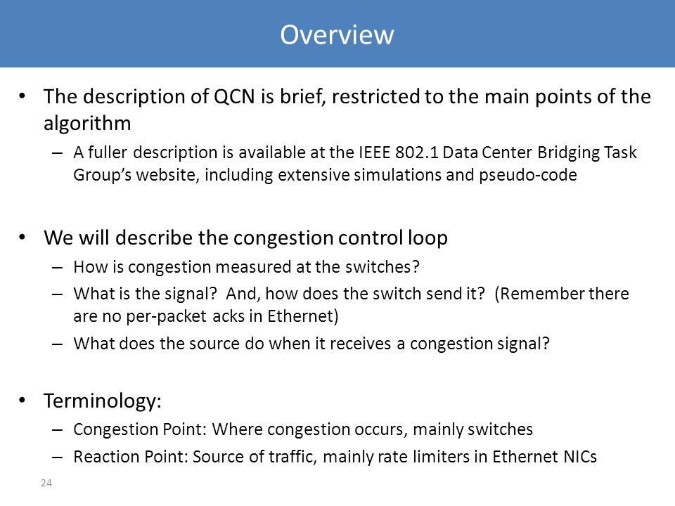 Overview The description of QCN is brief, restricted to the main points of the algorithm.