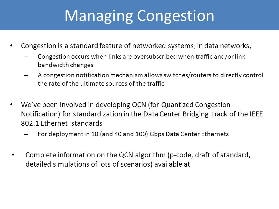 Managing Congestion Congestion is a standard feature of networked systems; in data networks,