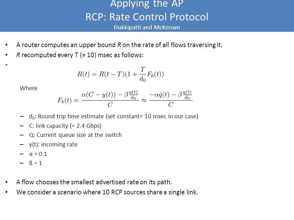 Applying the AP RCP: Rate Control Protocol Dukkipatti and McKeown