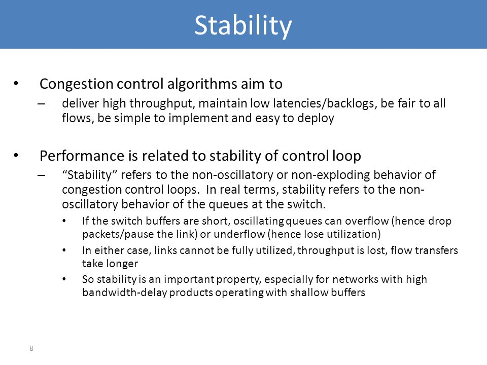 Stability Congestion control algorithms aim to