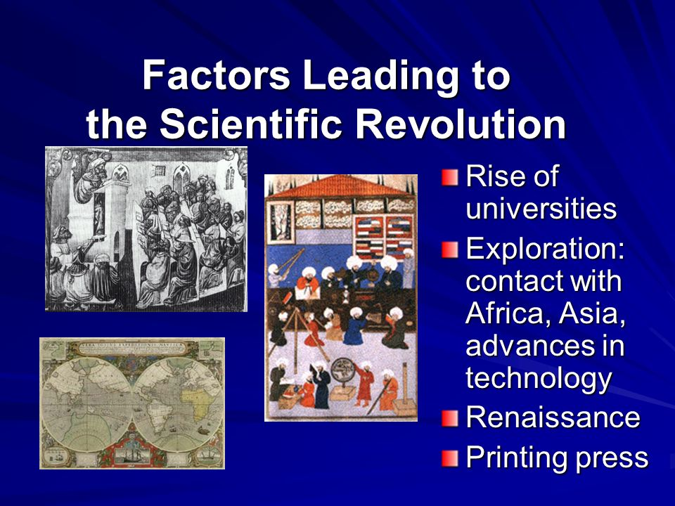 the factors involved in scientific revolutions The aristotelian system included accepted truths about biology, physics, and  most  many of these truths were proven wrong during the scientific revolution.