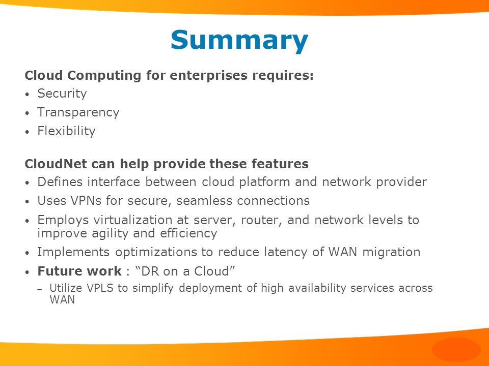 Summary Cloud Computing for enterprises requires: Security
