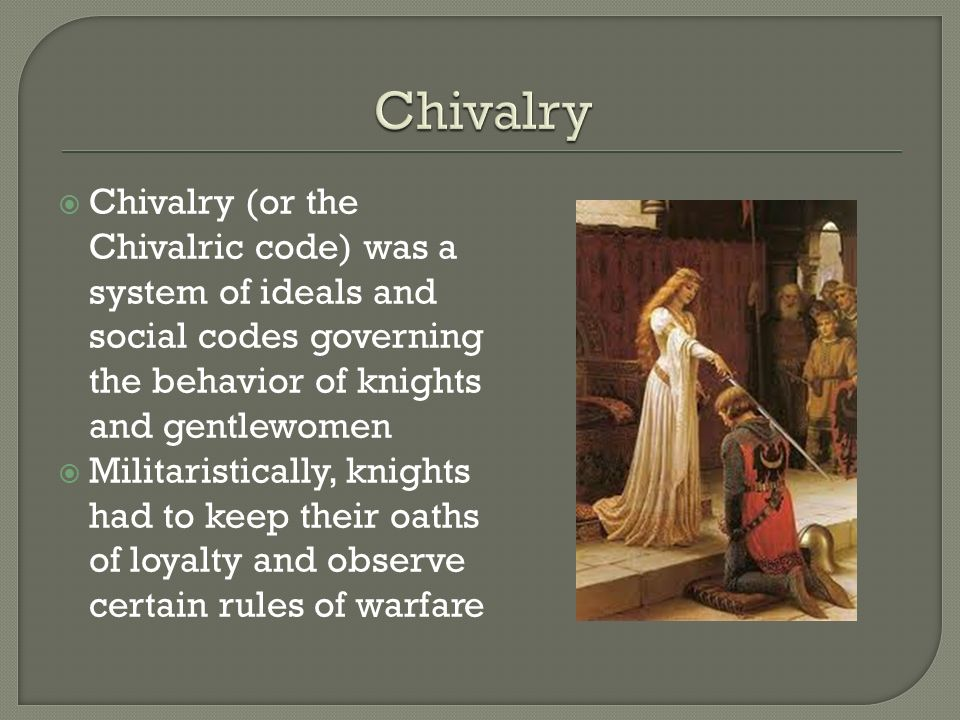 chivalric code in sir gawain and The chivalric gawain carleigh leffert abstract the principal objective of this paper is to analyze sir gawain's efforts to balance the conflicting requirements of the code of chivalry with the basic needs of human.