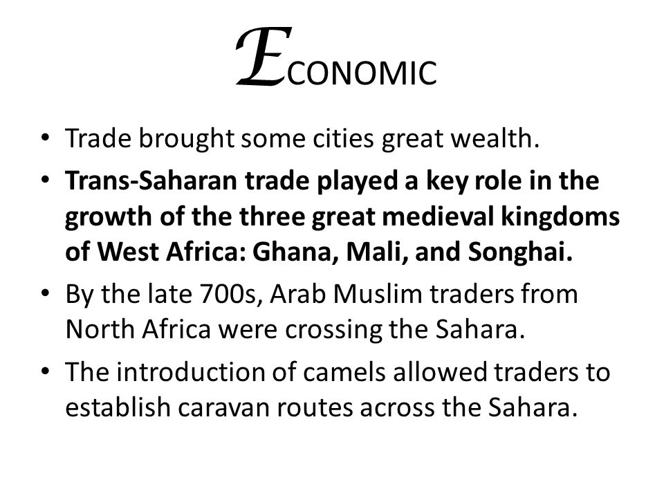 ECONOMIC Trade brought some cities great wealth.