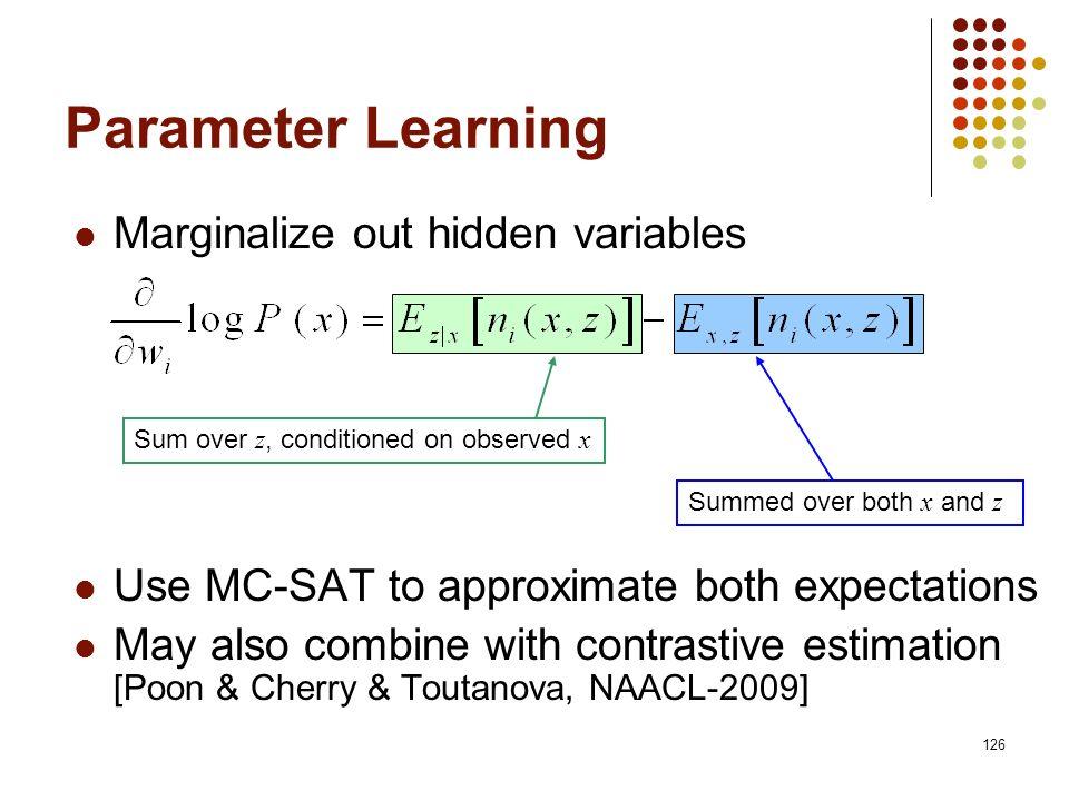 Parameter Learning Marginalize out hidden variables