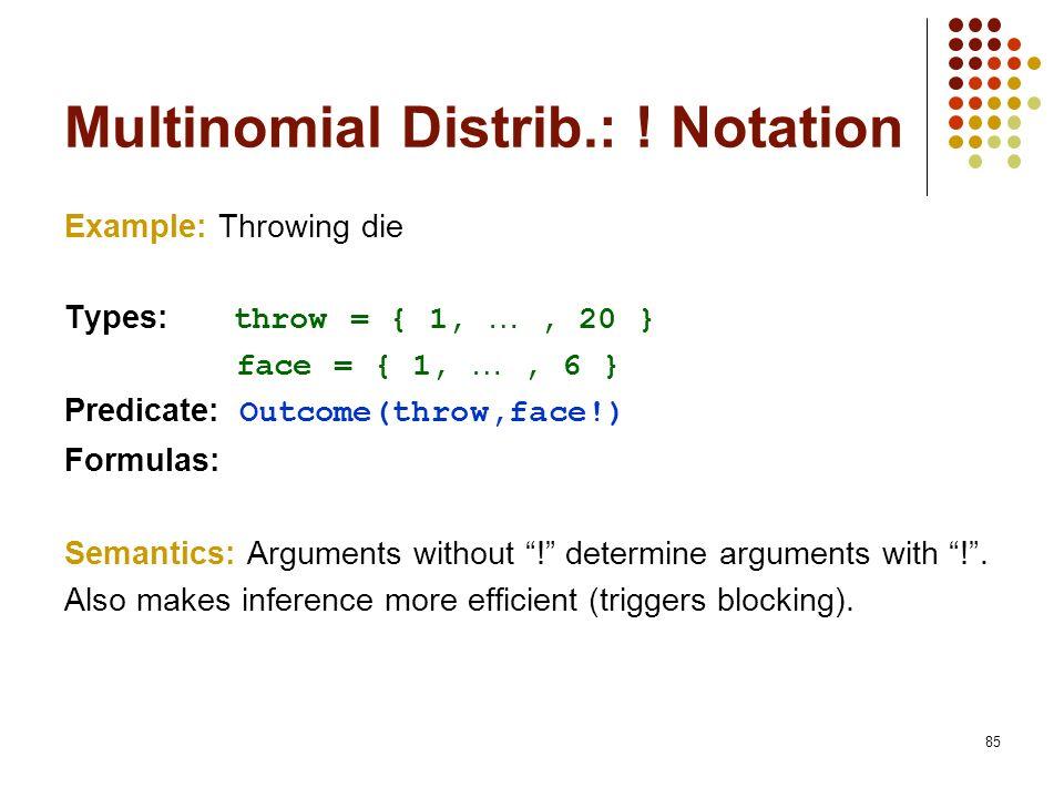 Multinomial Distrib.: ! Notation