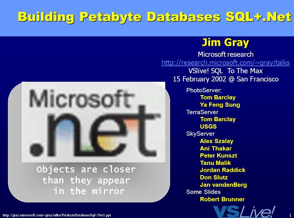 Building Petabyte Databases SQL+.Net