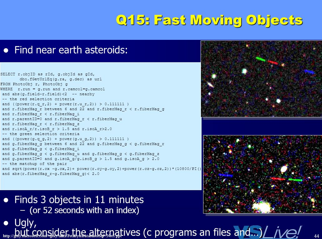 Q15: Fast Moving Objects Find near earth asteroids: