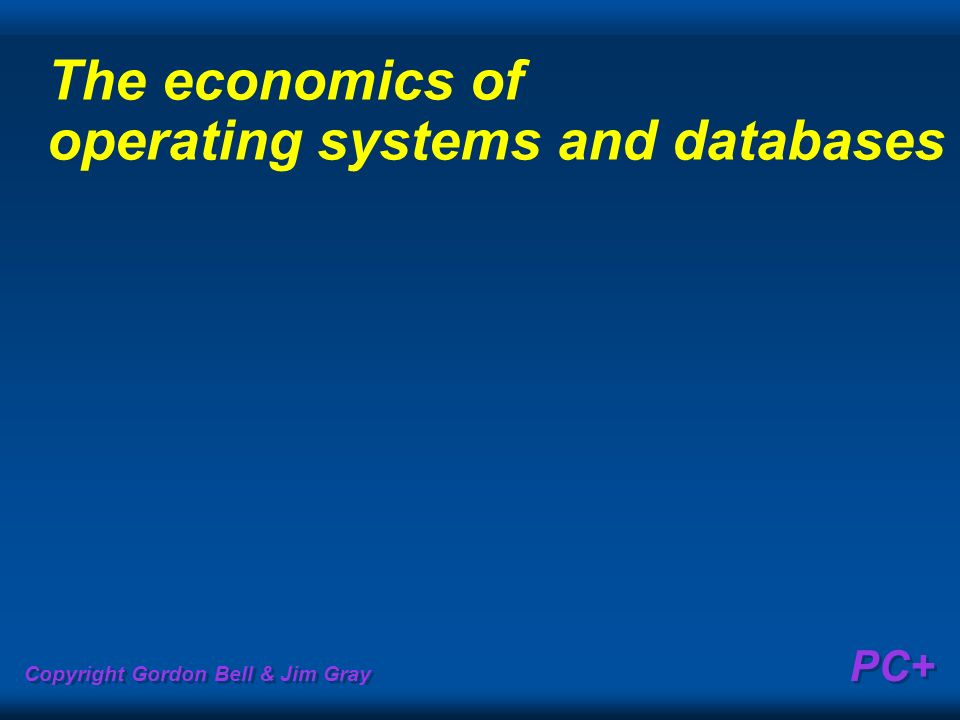 The economics of operating systems and databases