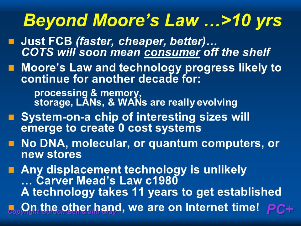 Beyond Moore's Law …>10 yrs