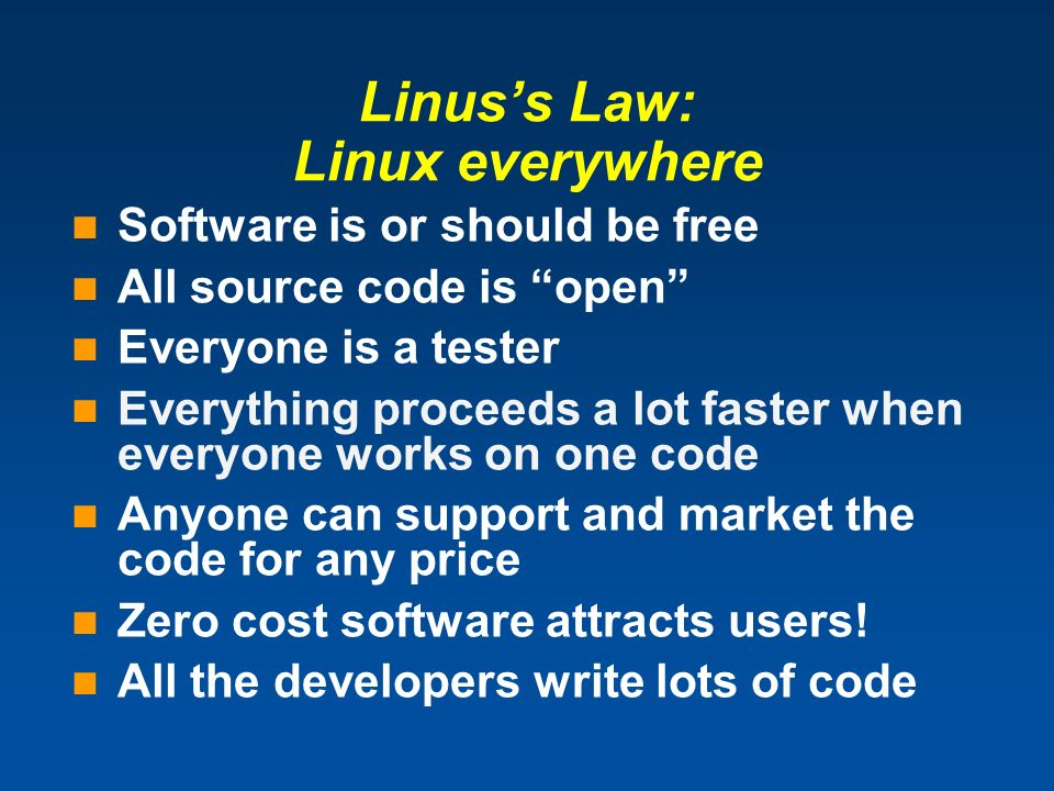 Linus's Law: Linux everywhere