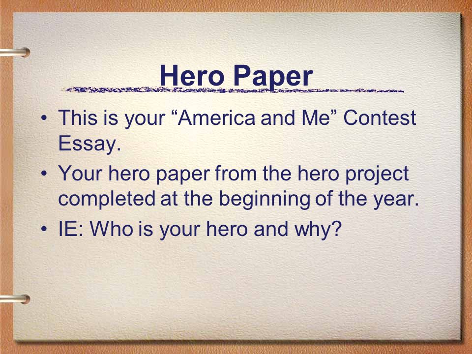 "america and me hero essay Sponsored by farm bureau insurance the topic of this year's contest was ""my personal michigan hero"" several thousand eighth grade students from over 400."