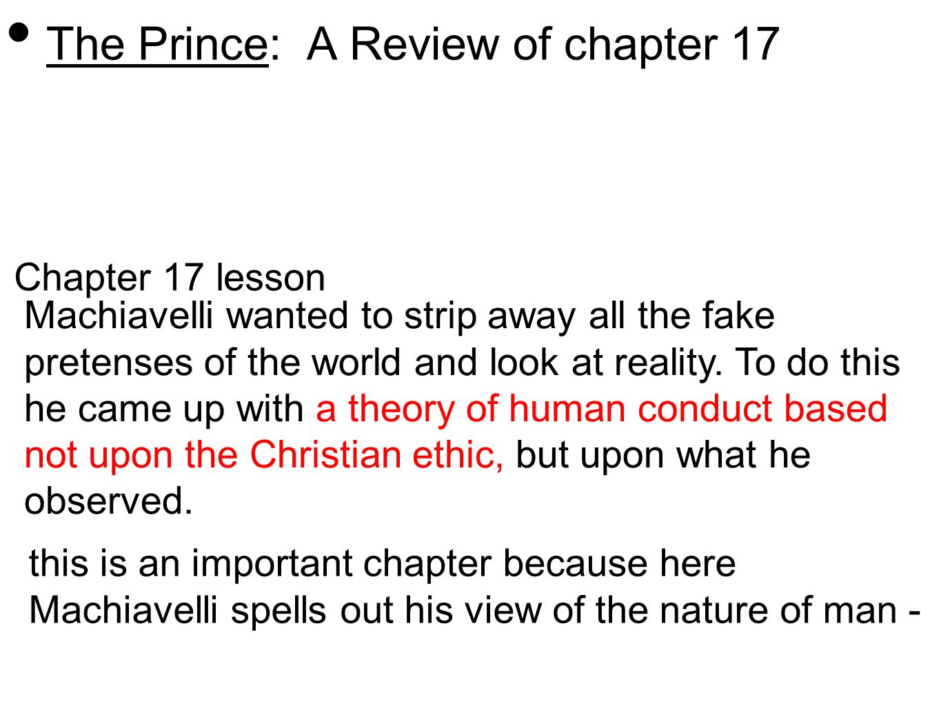machiavelli s view of human nature in Start studying machiavelli's the prince learn vocabulary, terms, and more with flashcards, games, and other study tools search create chapter 17: what is machiavelli's view of human nature, or what motives human behavior humans are controlled by self-interest.