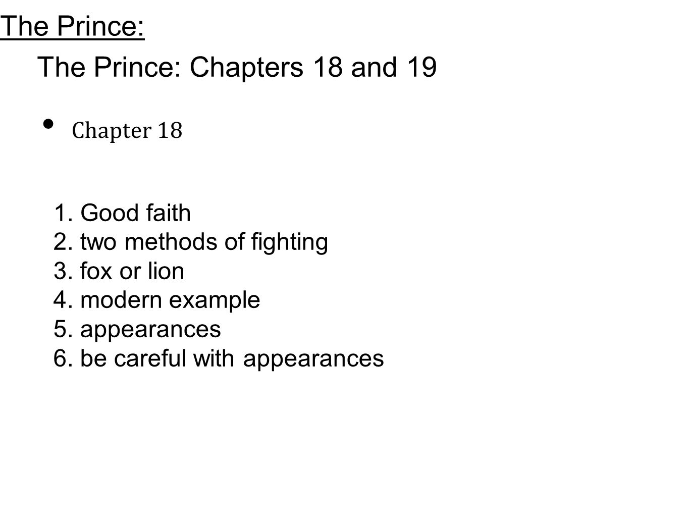machiavelli the prince chapters 15 18 thesis Machiavelli and modern business uploaded by alexandra al related interests niccolò machiavelli the prince enron leadership leadership & mentoring rating and.