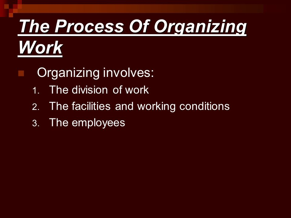 The Process Of Organizing Work