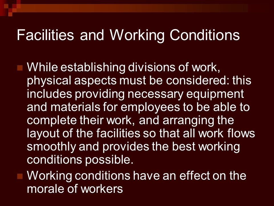 Facilities and Working Conditions