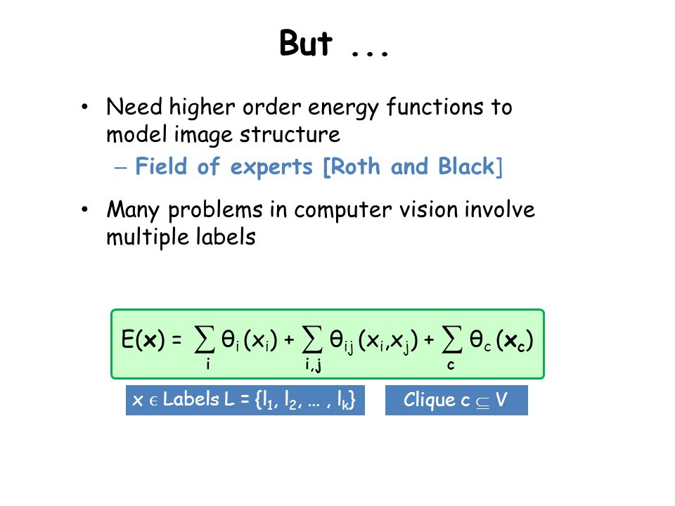 E(x) = ∑ θi (xi) + ∑ θij (xi,xj) + ∑ θc (xc)