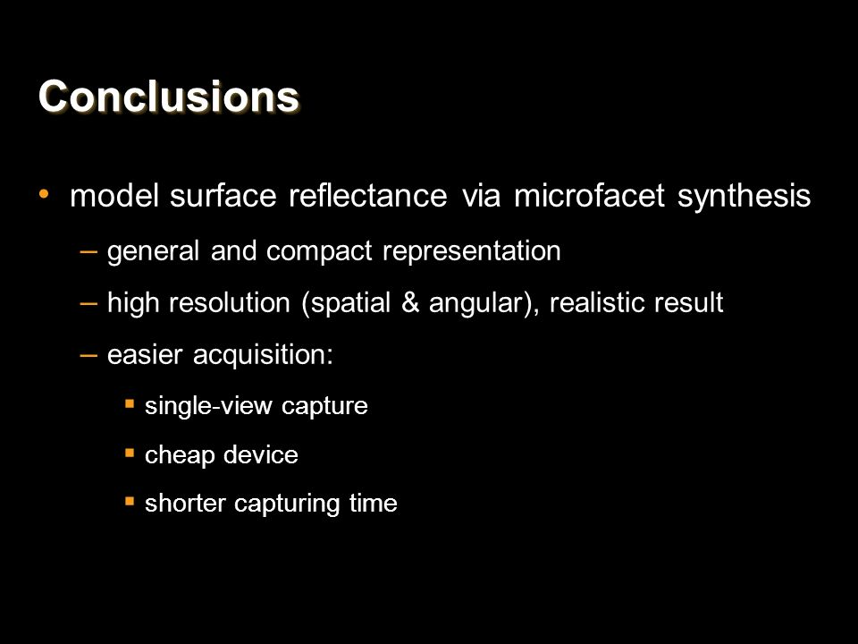 Conclusions model surface reflectance via microfacet synthesis