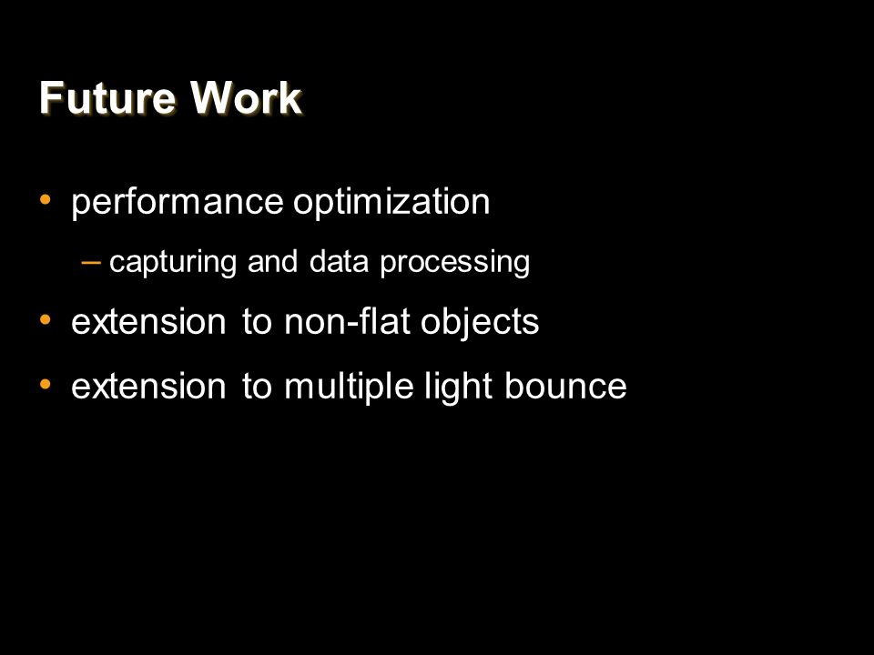 Future Work performance optimization extension to non-flat objects