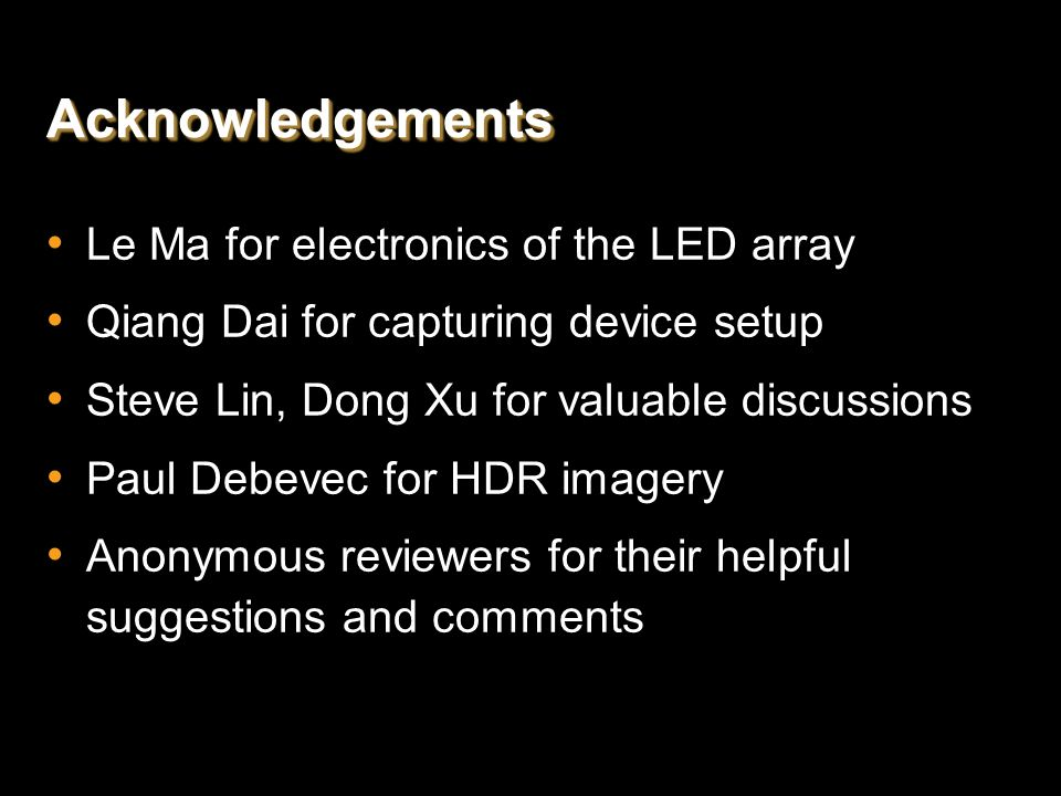 Acknowledgements Le Ma for electronics of the LED array