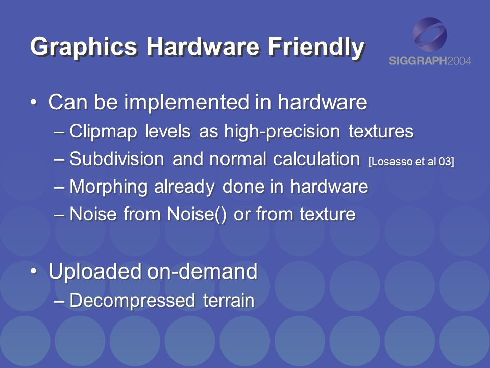 Graphics Hardware Friendly