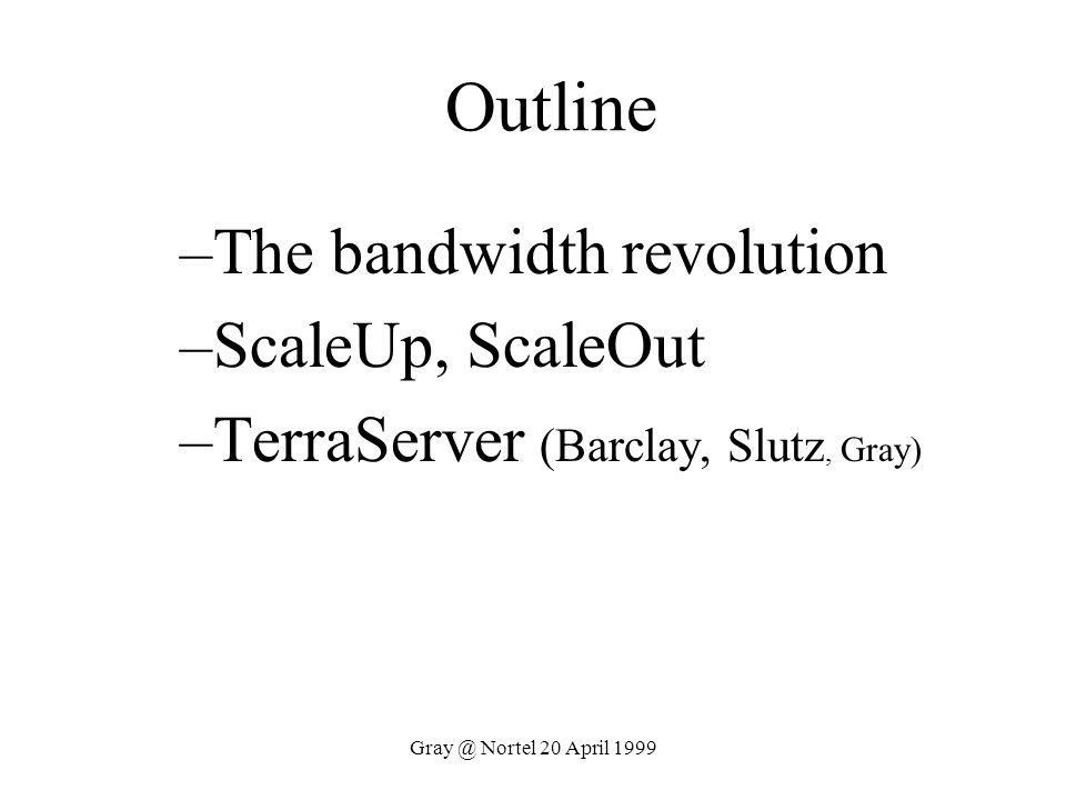 Outline The bandwidth revolution ScaleUp, ScaleOut